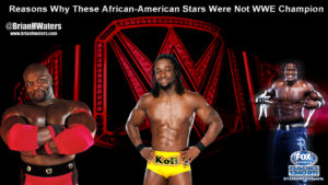 Reasons why these African-American stars were not WWE Champion