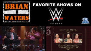 Brian H. Waters Lists His Favorite WWE Network Originals