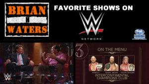 Brian H. Waters Lists His Favorite WWE Network Originals