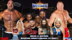 Brian H. Waters Booking of WrestleMania 33: Part 1