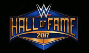 WWE 2017 Hall Of Fame