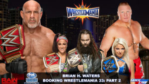 Brian H. Waters Booking Of WWE WrestleMania 33: Part 2