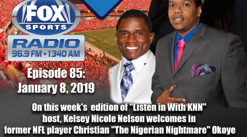 """Kansas City Chiefs Hall of Fame Running Back Christian """"The Nigerian Nightmare"""" Okoye appears on """"Listen In With KNN"""""""