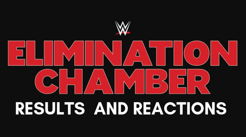 WWE Elimination Chamber Full Results and Reactions