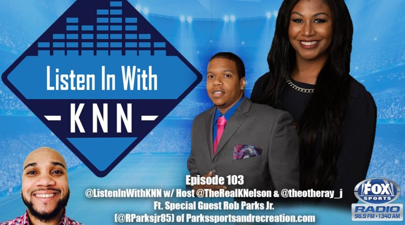 """D.C-based Sports Journalist Rob Parks Jr. to Appear on """"Listen In With KNN"""
