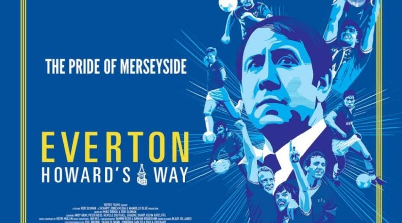 """Everton: Howard's Way"" docu-film triumphantly revisits ""The People's Club"" under Kendall"