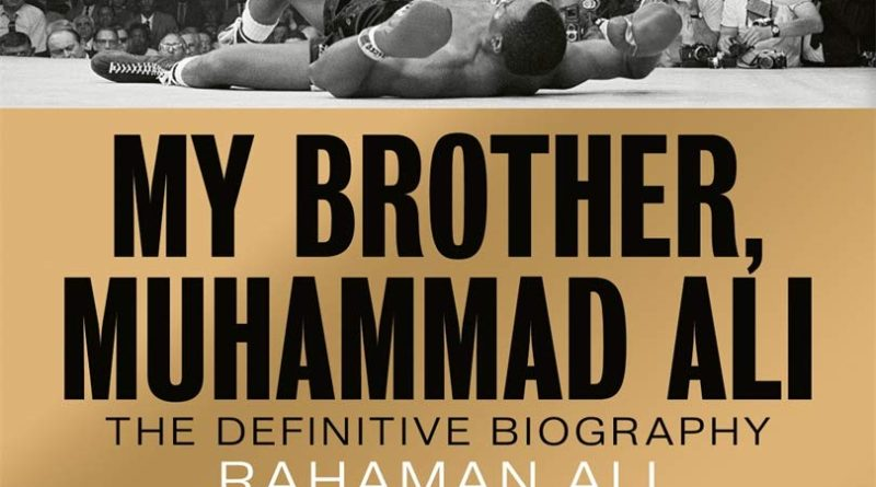 """Exclusive: Ali's brother releases """"The Greatest"""" memoir with the much-heralded """"My Brother, Muhammad Ali"""""""